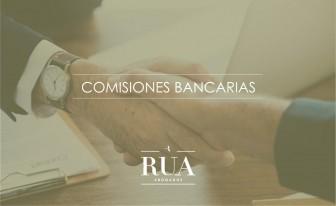 rua abogados, comisiones bancarias